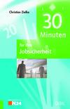Vergrößerte Darstellung Cover: 30 Minuten für Ihre Jobsicherheit. Externe Website (neues Fenster)
