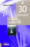 Vergrößerte Darstellung Cover: 30 Minuten für gelungene Selbst-PR. Externe Website (neues Fenster)
