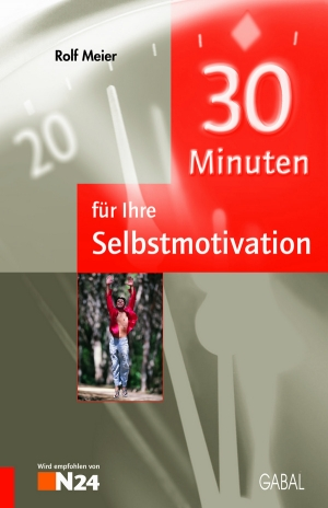 30 Minuten für eine dauerhafte Selbstmotivation