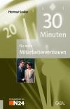 Vergrößerte Darstellung Cover: 30 Minuten für mehr Mitarbeitervertrauen. Externe Website (neues Fenster)
