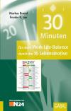 30 Minuten für mehr Work-Life-Balance durch die 16 Lebensmotive