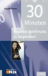 Vergrößerte Darstellung Cover: 30 Minuten Business-Telefonate, die begeistern. Externe Website (neues Fenster)