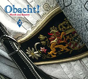 Obacht! - Musik aus Bayern 2