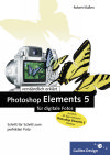 Photoshop Elements 5 für digitale Fotos