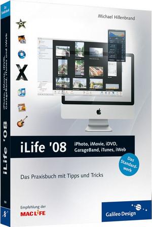 iLife '08: iPhoto, iMovie, iDVD, GarageBand, iTunes und iWeb