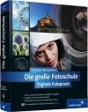 Vergrößerte Darstellung Cover: Die große Fotoschule. Externe Website (neues Fenster)