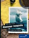 Vergrößerte Darstellung Cover: Abenteuer Fotografie.. Externe Website (neues Fenster)