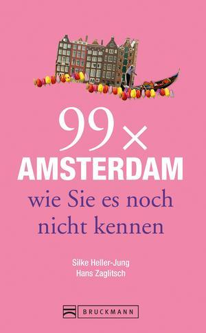 99 x Amsterdam wie Sie es noch nicht kennen