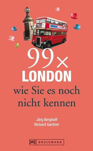 99 x London wie Sie es noch nicht kennen