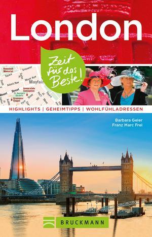 Bruckmann Reiseführer London: Zeit für das Beste. Highlights, Geheimtipps, Wohlfühladressen.