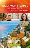 Bruckmann Reiseführer Golf von Neapel und Amalfiküste: Zeit für das Beste. Highlights, Geheimtipps, Wohlfühladressen. NEU 2018