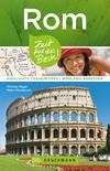 Bruckmann Reiseführer Rom: Zeit für das Beste. Highlights, Geheimtipps, Wohlfühladressen