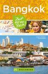 Bruckmann Reiseführer Bangkok: Zeit für das Beste. Highlights, Geheimtipps, Wohlfühladressen.