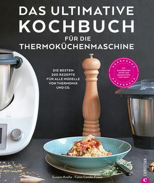 ¬Das¬ ultimative Kochbuch für die Thermoküchenmaschine