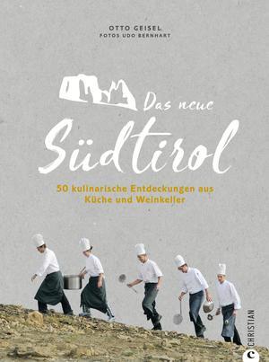 Das neue Südtirol - ein Genussführer: Essen, trinken, genießen. Kulinarisch nach Südtirol. Rezepte der Südtiroler Küche. Zu Besuch bei Südtirols jungen Gastronomen und Winzern.