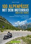 Vergrößerte Darstellung Cover: 100 Alpenpässe mit dem Motorrad abseits des Trubels. Externe Website (neues Fenster)