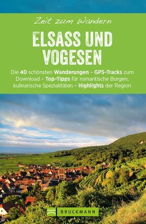 Bruckmanns Wanderführer: Zeit zum Wandern Elsass und Vogesen