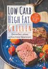 Vergrößerte Darstellung Cover: Low Carb High Fat. Grillen. Externe Website (neues Fenster)