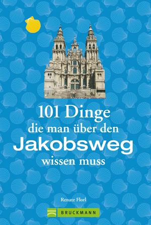 Jakobsweg Infos: 101 Dinge, die man über den Jakobsweg wissen muss. Fun Facts für Pilger über den Camino, alles über die Planung und das Pilgern, verpackt mit viel Humor.