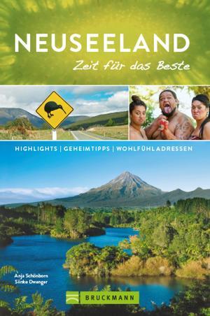 Bruckmann Reiseführer Neuseeland: Zeit für das Beste