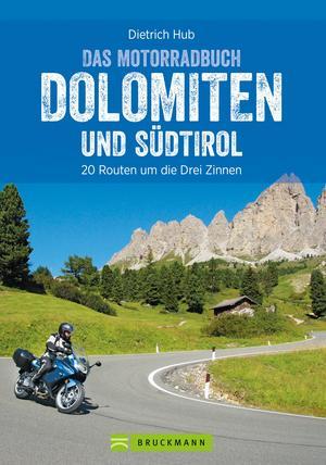 Das Motorradbuch Dolomiten und Südtirol