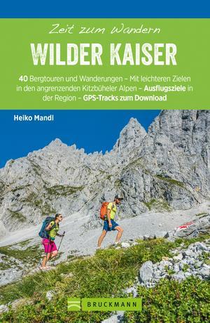 Bruckmann Wanderführer: Zeit zum Wandern Wilder Kaiser