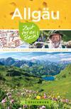 Bruckmann Reiseführer Allgäu: Zeit für das Beste