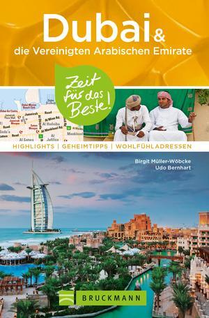 Bruckmann Reiseführer Dubai und die Vereinigten Arabischen Emirate: Zeit für das Beste