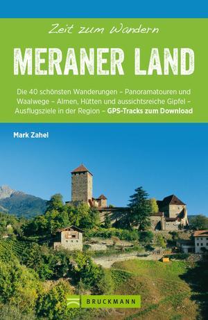 Bruckmann Wanderführer: Zeit zum Wandern Meraner Land
