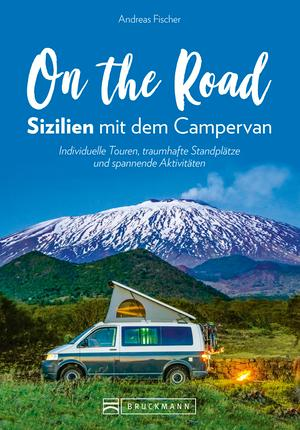 On the Road - Sizilien mit dem Campingbus. NEU 2019