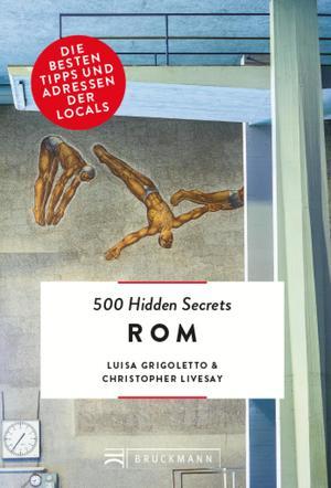 Bruckmann: 500 Hidden Secrets Rom. NEU 2019