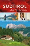 Bruckmann Reiseführer Südtirol: Zeit für das Beste
