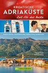Bruckmann Reiseführer Kroatische Adriaküste: Zeit für das Beste