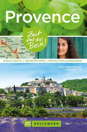 Bruckmann Reiseführer Provence: Zeit für das Beste