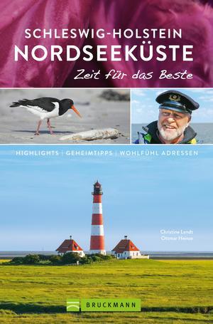 Bruckmann Reiseführer Schleswig-Holstein Nordseeküste: Zeit für das Beste