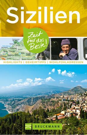 Bruckmann Reiseführer Sizilien: Zeit für das Beste