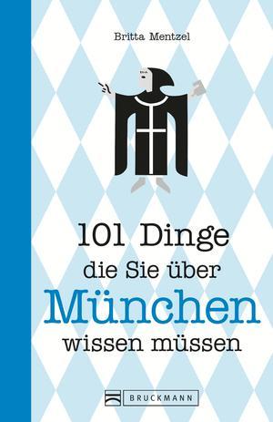 101 Dinge, die Sie über München wissen müssen
