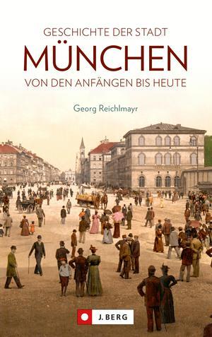 Die Geschichte der Stadt München