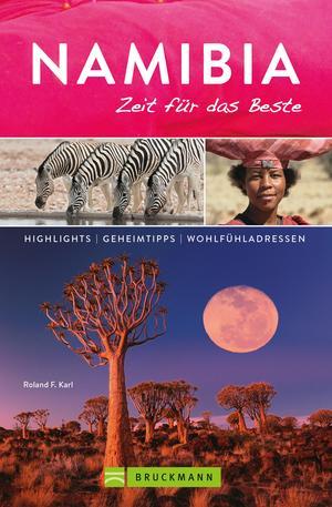 Bruckmann Reiseführer Namibia: Zeit für das Beste