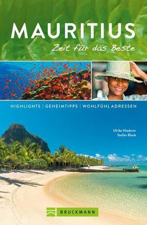 Bruckmann Reiseführer Mauritius: Zeit für das Beste