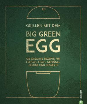Grillen mit dem Big Green Egg