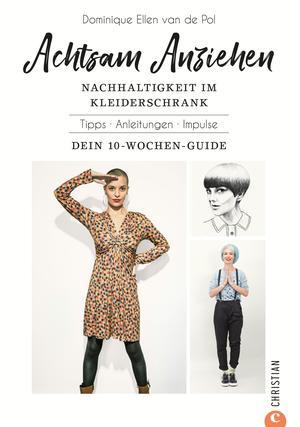 Achtsam Anziehen. Mit 10-Wochen-Programm zum nachhaltigen Kleiderschrank.