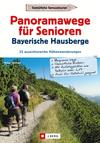 Wanderführer Senioren: Panoramawanderungen für Senioren.