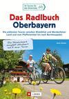 Radlbuch: Das Radlbuch Oberbayern.