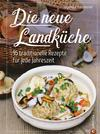 Kochbuch: Die neue Landküche - 95 traditionelle Rezepte.