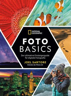 National Geographic: Foto-Basics - Der ultimative Einsteigerguide für digitale Fotografie.