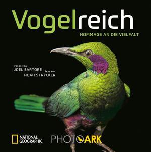 National Geographic Bildband: Vogelreich. 300 berührende Fotografien vom Aussterben bedrohter Vögel.