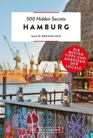 Bruckmann Reiseführer: 500 Hidden Secrets Hamburg.