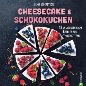 Backbuch: Cheesecake & Schokokuchen - 55 unwiderstehliche Rezepte für Naschkatzen.