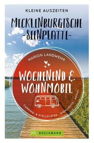 Wochenend und Wohnmobil. Kleine Auszeiten an der Mecklenburgischen Seenplatte.